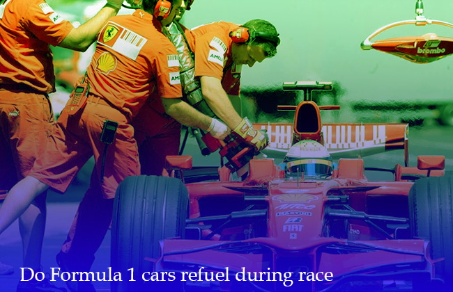 Do Formula 1 cars refuel during Race?